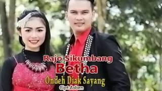 Rajo Sikumbang Feat Bhetta Gucci ONDEH DIAK SAYANG - lagu minang terbaru.mp3