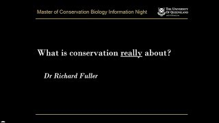 What is conservation really about? - Dr Richard Fuller
