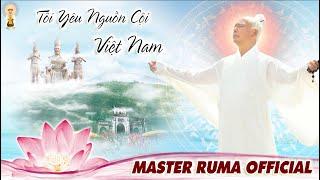 TÔI YÊU NGUỒN CỘI VIỆT NAM | Không Cầm Được Nước Mắt Với Tâm Tình Minh Sư Ruma Gửi Sài Gòn Yêu Dấu