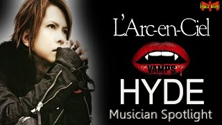 2017 The front man of L' arc en Ciel and Vamps. Hyde is definitely ...