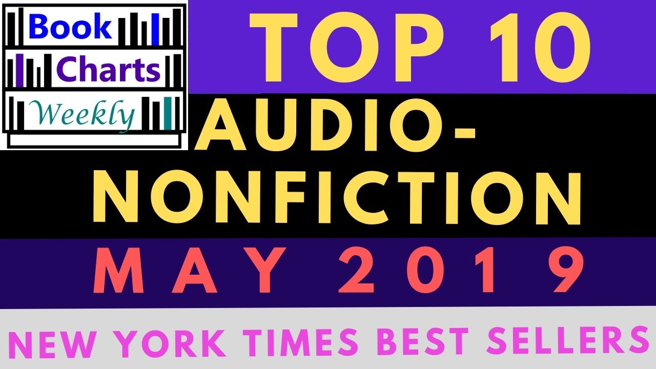 Top 10 Audiobooks - NONFICTION: New York Times Best Sellers' List (May 2019)