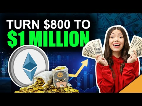 Become An Ethereum Millionaire (Turn $800 Into $1 Million)