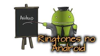 [Tutorial] Mudando Ringtones no Android - PT. 1