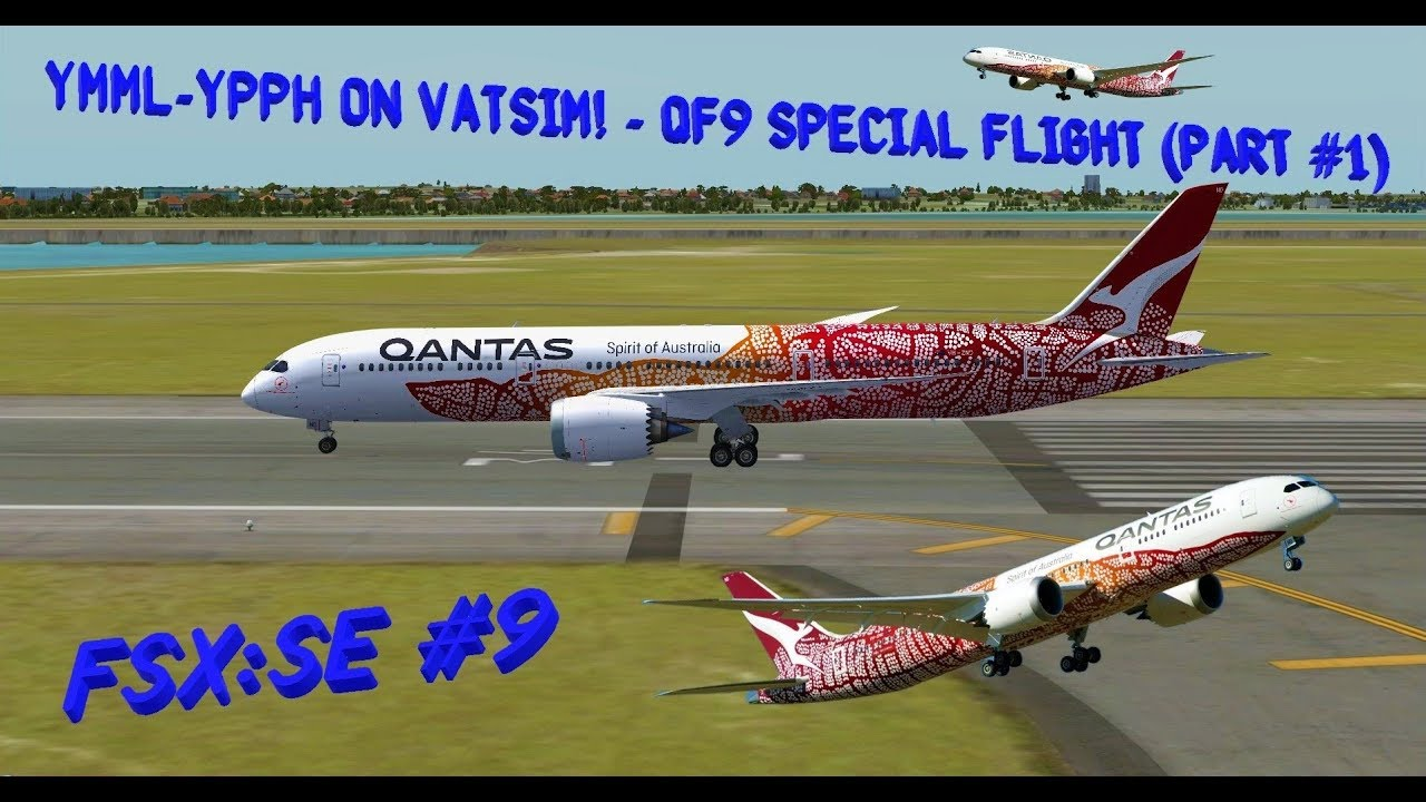 YMML-YPPH on VATSIM!! - QF9 Special Flight (Part #1) || QualityWings 787-9  - FSX: Steam Edition #9