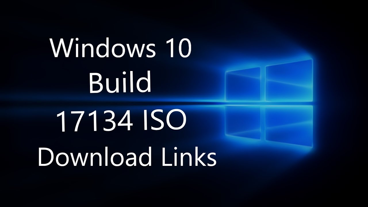 Windows 10 Build 17134 ISO Download Links
