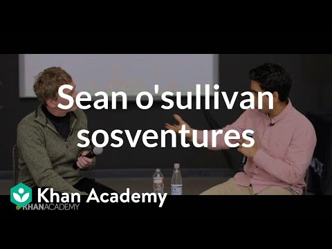 Sean O'Sullivan - Founder of SOSventure | Entrepreneurship | Khan Academy