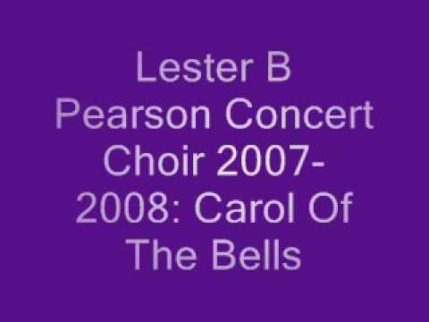 Lester B Pearson Concert Choir 2007-2008: Carol Of The Bells