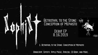 SOPHIST 'Betrothal to the Stone: Conception of Mephisto' - Single (Black/Grind)