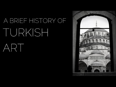 A Brief History of Turkish Art