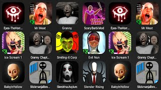 Eyes - The Hoŗror Game, Mr Meat, Granny, Scary Barbi Mod, Ice Scream 1, Granny Chapter Two, Evil Nun
