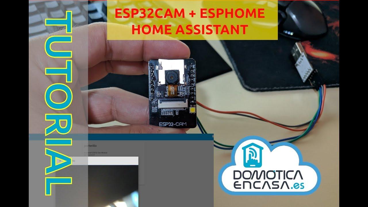 Tutorial #3: ESPHome + ESP32 Cam en Home Assistant - Domoticaencasa es