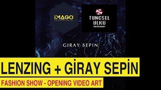 Giray Sepin + Lenzing - İstanbul Fashion Week - Runway Opening