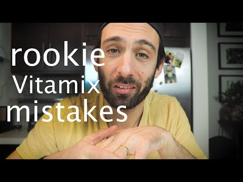 5 Common Mistakes Vitamix Beginners Make