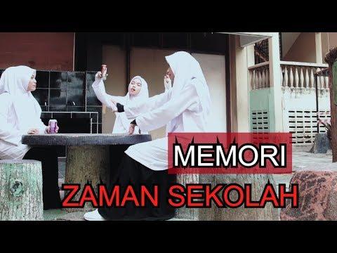 MEMORI ZAMAN SEKOLAH