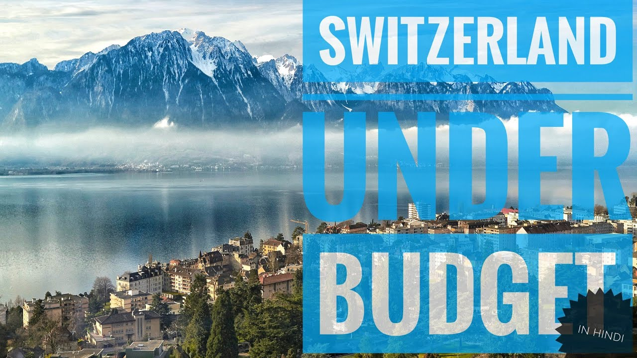 Switzerland Travel Guide | India To Switzerland In Budget