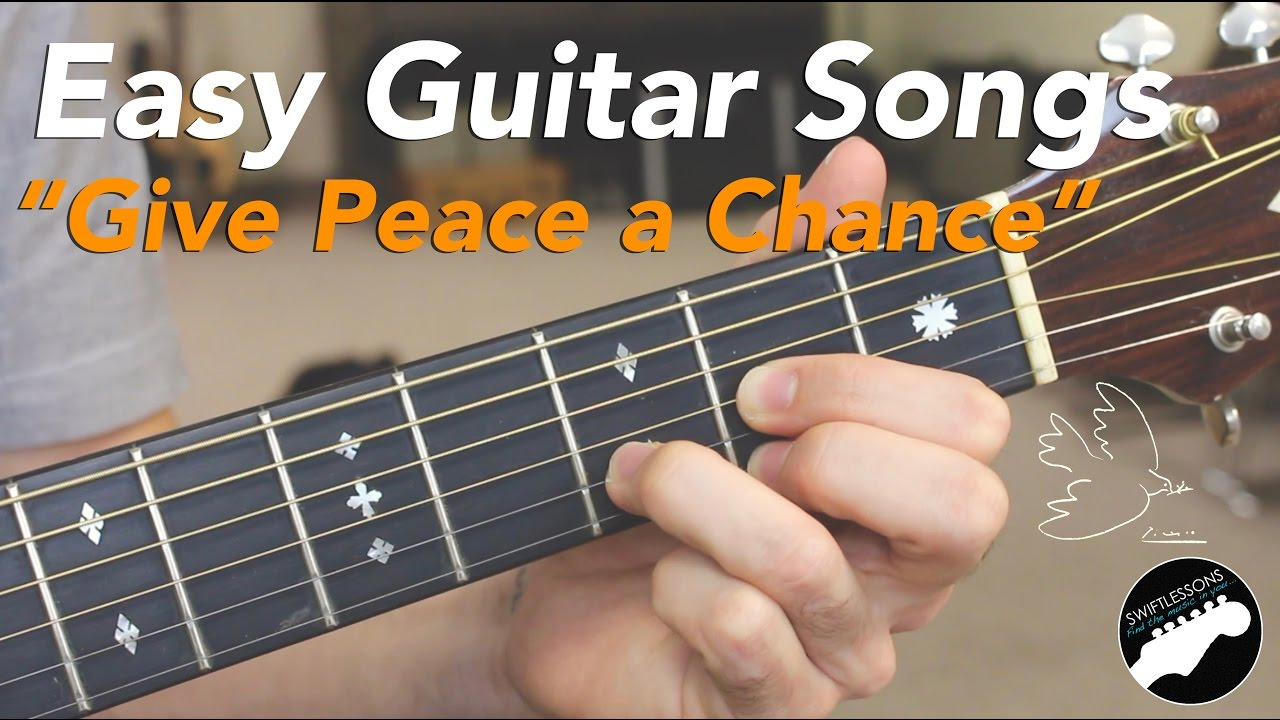 Easy Beginner Guitar Songs John Lennon Give Peace A Chance Two