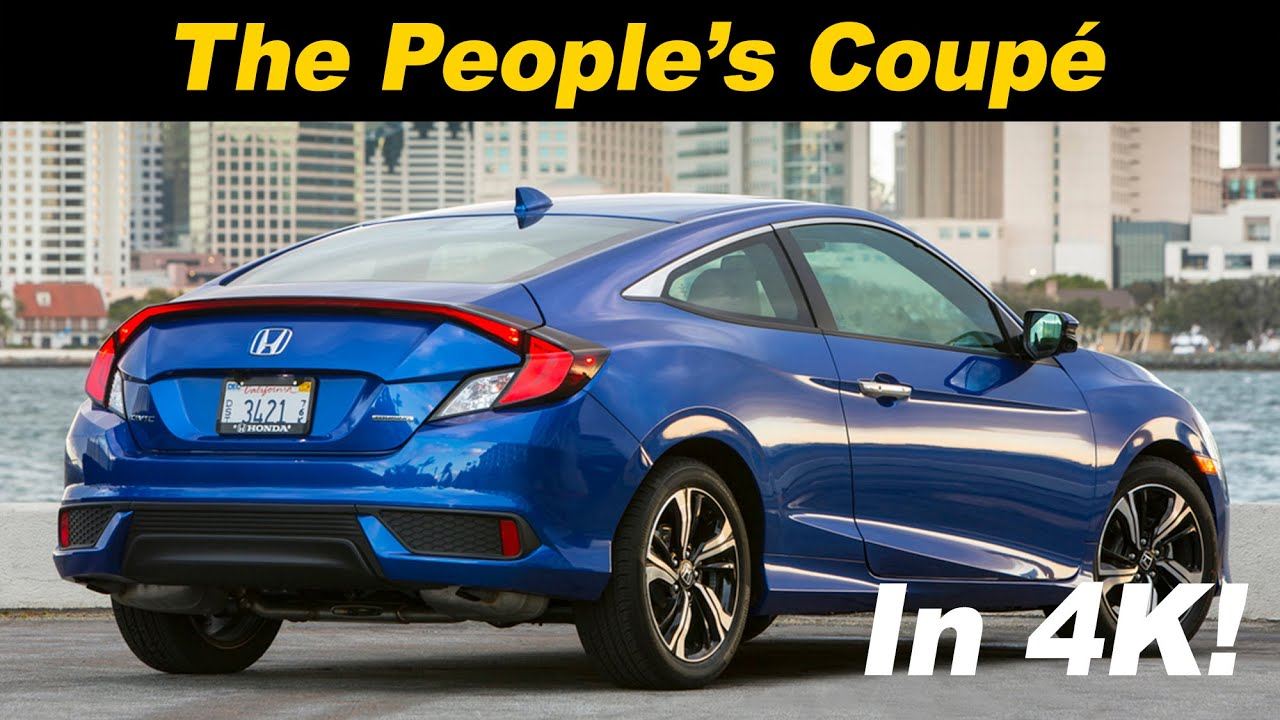 2016 2017 Honda Civic Coupe Review And Road Test Detailed In 4k Uhd