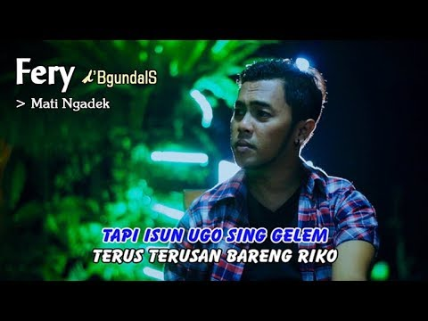 MATI NGADEK ~ Fery       Official Video
