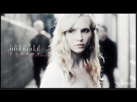 you are a horrible person | caroline forbes [TCSC]
