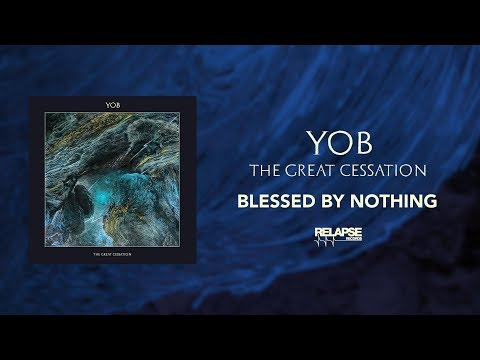 YOB - Blessed by Nothing (Official Audio)