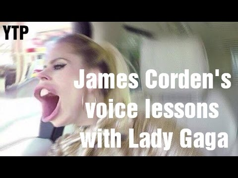 James Corden's voice lessons with Lady Gaga! [YTP]