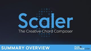 Plugin Boutique Scaler | 3min Summary Overview | The Creative Chord Composer
