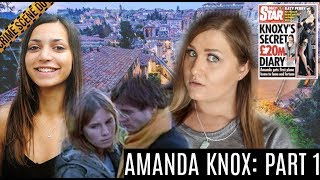 Amanda Knox & Meredith Kercher: What Really Happened? Part 1