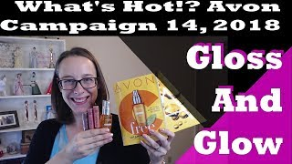 What's Hot!? Avon Campaign 14, 2018 - Gloss and Glow