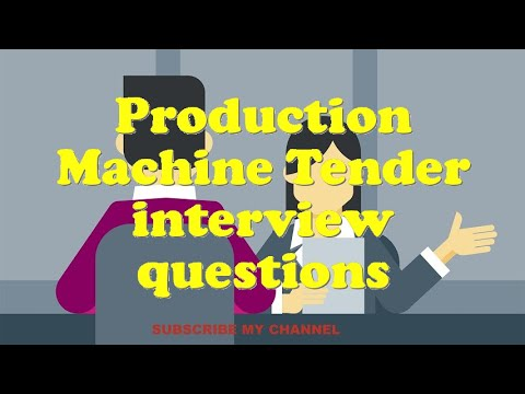 Production Machine Tender interview questions