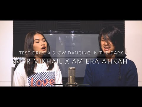 test-drive,-slow-dancing-in-the-dark,-location-unknown-(nor-mikhail-cover-feat.-amiera-atikah)