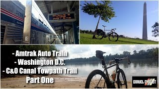 Riding the C&O Canal Towpath Trail inc. Amtrak Auto Train & Washington DC - Part One