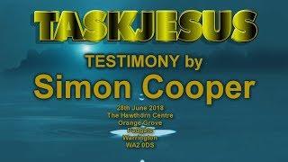 SIMON COOPER TESTIMONY  at TaskJesus 28 June 2018