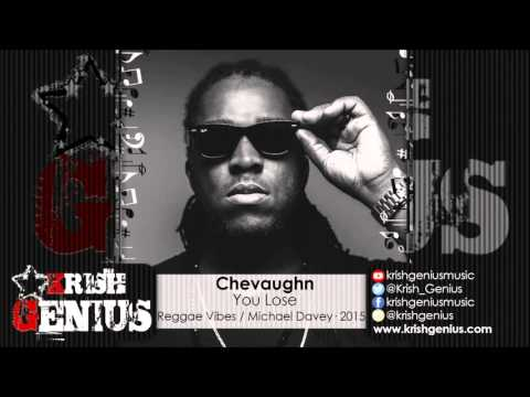 Chevaughn - You Lose [Reggae Vibes Riddim] October 2015