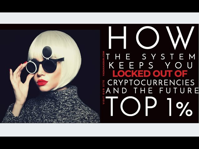 How The System Blocks You Out Of Crypto & The Future Top 1%