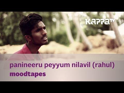 Moodtapes - Panineeru Peyyum Nilavil - Rahul Unnikrishnan - Kappa TV