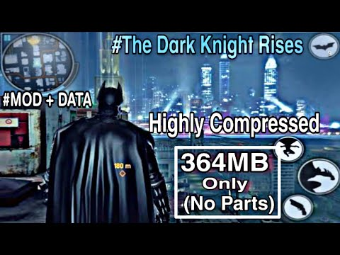 The Dark Knight Rises MOD+DATA V1.1.6|Highly Compressed 364MB Only|Download For Android|RM GAMERS|