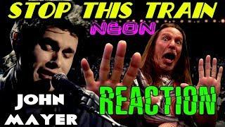 Vocal Coach Reacts To John Mayer | Neon | Stop This Train | Live | Ken Tamplin