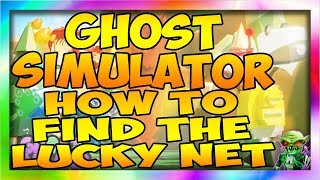 HOW TO FIND THE LUCKY NET Ghost Simulator 👻[UPDATE] Roblox Ghost Simulator
