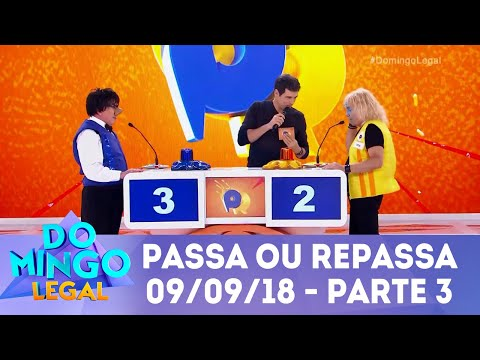 Passa ou Repassa - Parte 3 | Domingo Legal (09/09/18)