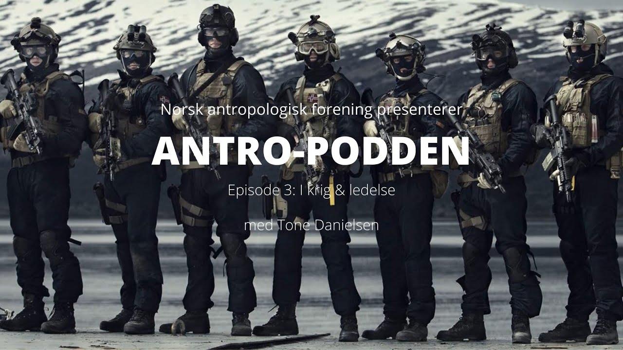 ANTRO-PODDEN Episode 3: I krig & ledelse