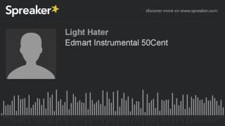 Edmart Instrumental 50Cent (made with Spreaker)