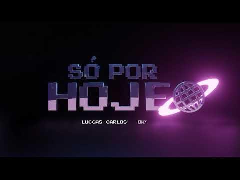 Luccas Carlos – Só por Hoje