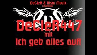 DeCleR447 - Ich geb alles auf (prod by Nisar Musik)