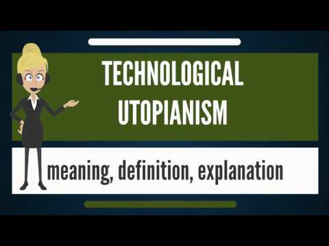 What is TECHNOLOGICAL UTOPIANISM? What does TECHNOLOGICAL UTOPIANISM mean?