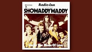 SHOWADDYWADDY ~ Under The Moon Of Love (1976)