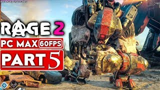 Rage 2 Gameplay Walkthrough Part 5 1080p Hd 60fps Pc Max Settings - No Commentary