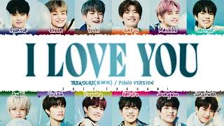 TREASURE - 'I LOVE YOU' (PIANO VERSION) Lyrics [Color Coded_Han_Rom_Eng]