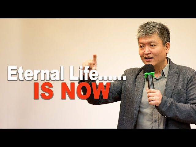 Nigel: Eternal life...... is NOW!