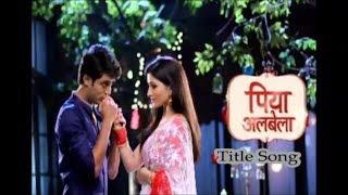 Piyaa Albela title song | Sonali Dutta