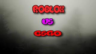 Roblox Surf VS CSGO Surf